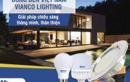 Bóng đèn Việt Nam Vianco Lighting - Thương hiệu được người tiêu dùng lựa chọn