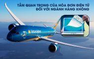 Tầm quan trọng cuả hóa đơn điện tử đối với ngành hàng không
