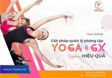 Talkshow về giải giáp quản lý phòng tập yoga và group-X hiệu quả