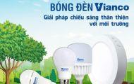 Bóng đèn Vianco - Bóng đèn Việt Nam thân thiện môi trường