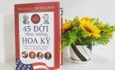 Ra mắt sách về 45 đời tổng thống Mỹ