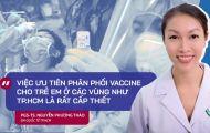 Chuyên gia lý giải độ an toàn, tính cấp thiết việc tiêm vaccine cho trẻ em