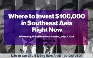 100.000 USD có thể đầu tư vào đâu ở Đông Nam Á?